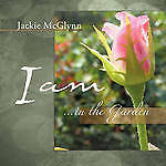 I Am ... in the Garden by McGlynn, Jackie -Paperback