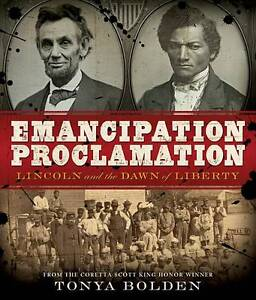Emancipation Proclamation: Lincoln and the Dawn of Liberty,Bolden, Tonya,Excelle