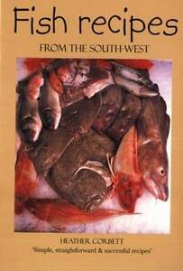 Fish Recipes from the South-west by Heather Corbett (Paperback, 2010)