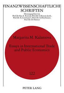 Essays in International Trade and Public Economics, Margarita M. Kalamova