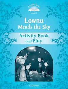 Classic Tales Second Edition: Level 1: Lownu Mends the Sky Activity Book & Play,