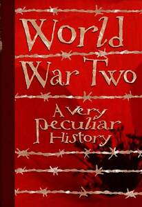 Very Good, World War Two, A Very Peculiar History (Cherished Library), Jim Pipe,