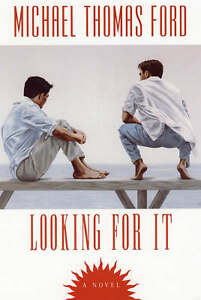Looking-for-it-by-Michael-Thomas-Ford-Paperback-2006-Gay-interest-0758204086