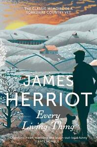 Every-Living-Thing-The-Classic-Memoirs-of-a-Yorkshire-Country-Vet-by-James