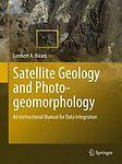 Satellite Geology and Photogeomorphology: An Ins, Rivard, Lambert A., New