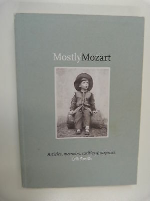 MOSTLY MOZART articles, memoirs, rarities by ERIK SMITH