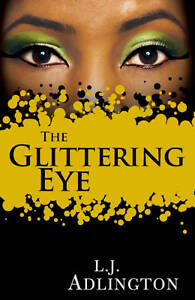 The-Glittering-Eye-By-L-J-Adlington-New-Paperback-Book