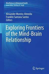 Exploring Frontiers of the Mind-Brain Relationship (Mindfulness in Behavioral He