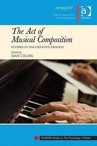 The Act of Musical Composition: Studies in the Creative Process by Taylor &...