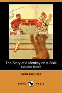 NEW The Story of a Monkey on a Stick (Illustrated Edition) (Dodo Press)