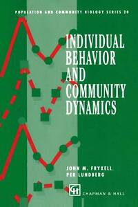 Individual Behavior and Community Dynamics (Population and Community Biology Se