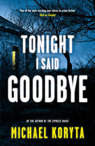 Tonight I Said Goodbye by Michael Koryta (Paperback) New Book