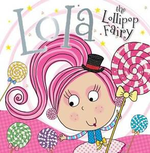 Lola the Lollipop Fairy (Fairy Picture Books) - New Book Bugbird, Tim