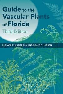 Guide to the Vascular Plants of Florida, 3rd Edition by Richard P. Wunderlin