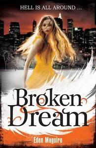 Broken Dream: 3 (Dark Angel), Maguire, Eden, Very Good condition, Book