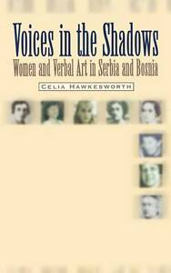 NEW Voices in the Shadows: Women and Verbal Art in Serbia and Bosnia