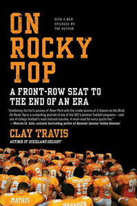On Rocky Top: A Front-Row Seat to the End of an Era by Clay Travis (Paperback...