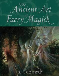The Ancient Art of Faery Magick, D.J. Conway, New Book