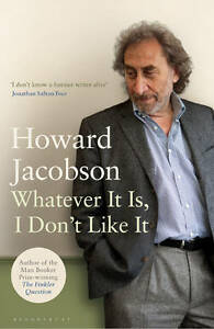 Whatever-it-is-I-Dont-Like-it-The-Best-of-Howard-Jacobson-Jacobson-Howard