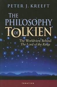The-Philosophy-of-Tolkien-The-Worldview-Behind-The-Lord-of-the-Rings-by