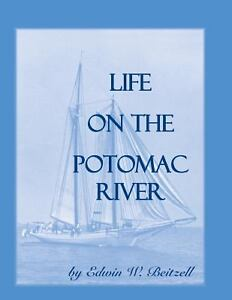Life on the Potomac River by Edwin W. Beitzell (2001, Paperback)