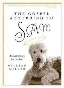 "NEW ""The Gospel According to Sam"" by William Miller (Hardback, 2005)"