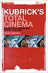 Kubrick's Total Cinema: Philosophical Themes and Formal Qualities, Kuberski, Phi