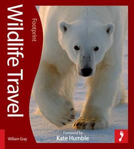 (Good)-Wildlife Travel (Footprint Activity Guides) (Footprint Activity & Lifesty
