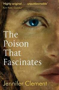 The-Poison-That-Fascinates-Jennifer-Clement-Good-Book