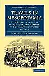 Travels in Mesopotamia 2 Volume Set: Travels in Mesopotamia: With Researches on