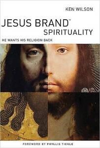 Jesus Brand Spirituality, Ken Wilson
