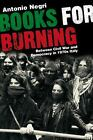 Books for Burning : Between Civil War and Democracy in 1970s Italy by Antonio Negri (2005, Paperback)