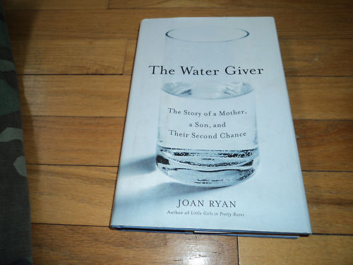 The Water Giver The Love Story Of A Mother Son Joan Ryan Near Fatal Accident