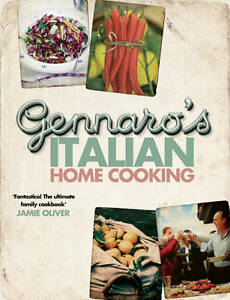 Gennaro's Italian Home Cooking by Contaldo, Gennaro ( Author ) ON Feb-16-2012, P