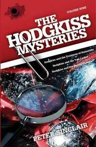 The Hodgkiss Mysteries Volume Nine by Peter Sinclair NEW 9781921829055