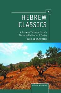 Hebrew Classics: A Journey Through Israel's Timeless Fiction and Poetry (Israel: