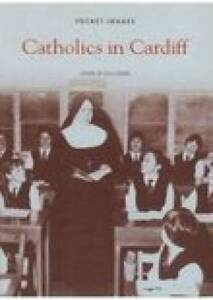 Catholics in Cardiff by John O'Sullivan (Paperback, 2005)