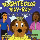 Righteous Ray-Ray Has a Bad Day Beginning Readers Edition by Raymond R. Smith (2012, Paperback)