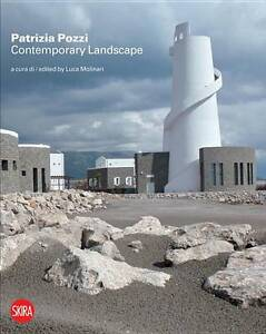 Patrizia Pozzi: Contemporary Landscape: New tales and new visions, Luca Molinari