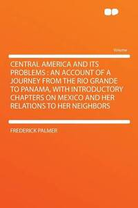 Central-America-and-Its-Problems-an-Account-of-a-Journey-From-the-Rio-Grande