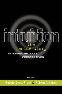 Intuition: The Inside Story: Interdisciplinary Perspectives-ExLibrary