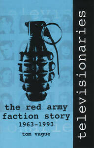 Televisionaries-Red-Army-Faction-Story-by-Tom-Vague-Paperback-1994