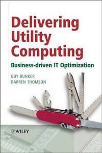 Delivering Utility Computing, Guy Bunker