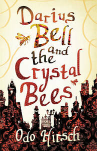 Darius Bell and the Crystal Bees,Hirsch, Odo,New Book mon0000044621