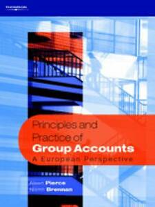 Principles and Practice of Group Accounts A European Perspective Brennan Niam - Hereford, United Kingdom - Principles and Practice of Group Accounts A European Perspective Brennan Niam - Hereford, United Kingdom