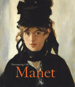 MANET - Portraying Life by The Royal Academy of Arts (HC 2013) BRAND NEW!