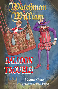 Watchman William: Balloon Trouble! by Diana Shaw Paperback Book