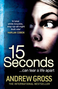 15 Seconds Andrew Gross  Paperback Book  Good  9780007384273 - Leicester, United Kingdom - 15 Seconds Andrew Gross  Paperback Book  Good  9780007384273 - Leicester, United Kingdom