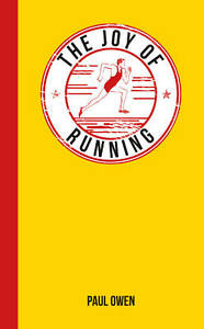 The-Joy-of-Running-For-Those-Who-Love-to-Run-by-Paul-Owen-Hardback-2013