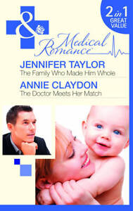 The Family Who Made Him Whole/The Doctor Meets Her Match (Mills & Boon Medical),